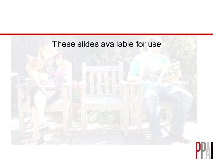 These slides available for use