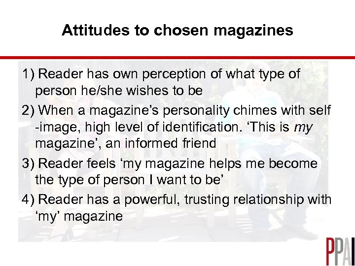 Attitudes to chosen magazines 1) Reader has own perception of what type of person