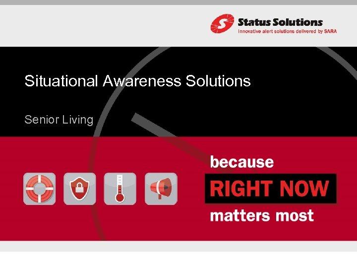 Situational Awareness Solutions Senior Living