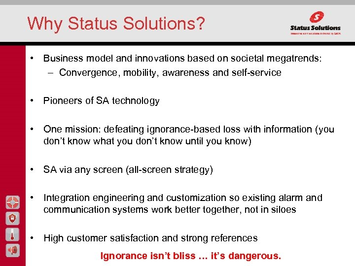 Why Status Solutions? • Business model and innovations based on societal megatrends: – Convergence,