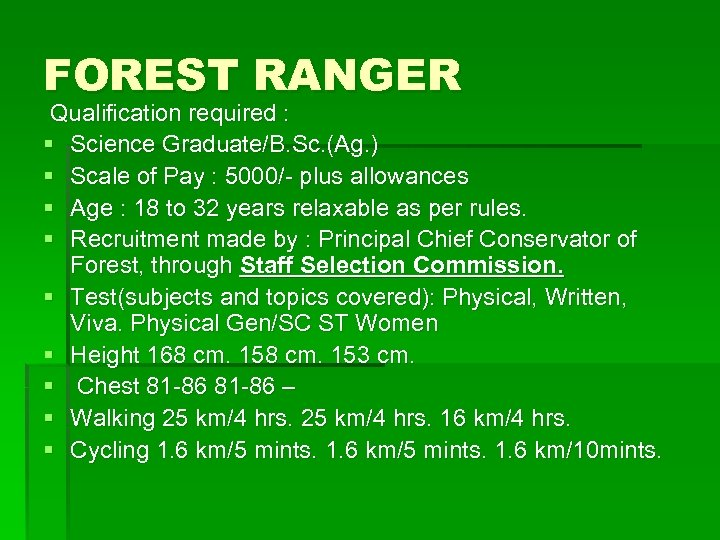 FOREST RANGER Qualification required : § Science Graduate/B. Sc. (Ag. ) § Scale of