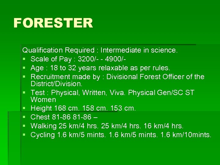 FORESTER Qualification Required : Intermediate in science. § Scale of Pay : 3200/- -