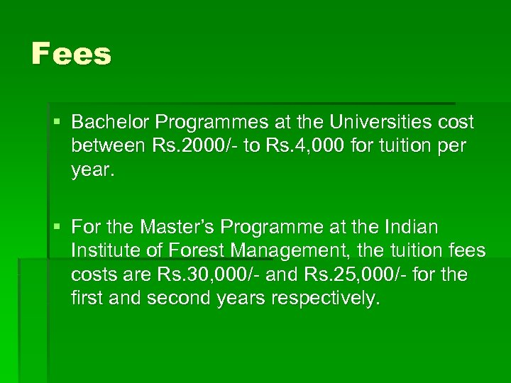 Fees § Bachelor Programmes at the Universities cost between Rs. 2000/- to Rs. 4,