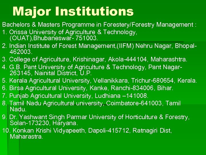 Major Institutions Bachelors & Masters Programme in Forestery/Forestry Management : 1. Orissa University of