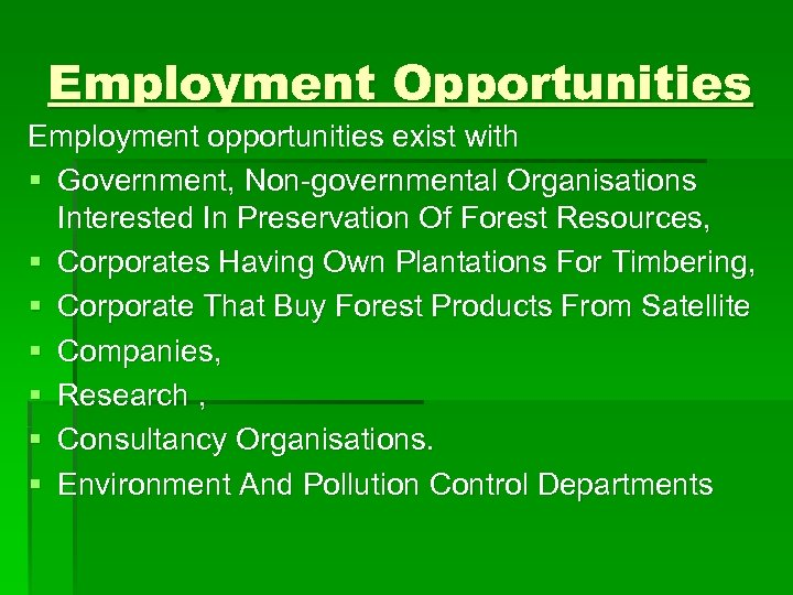Employment Opportunities Employment opportunities exist with § Government, Non-governmental Organisations Interested In Preservation Of