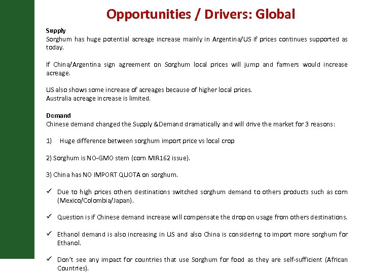Opportunities / Drivers: Global Supply Sorghum has huge potential acreage increase mainly in Argentina/US