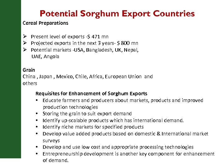 Potential Sorghum Export Countries Cereal Preparations Ø Present level of exports -$ 471 mn