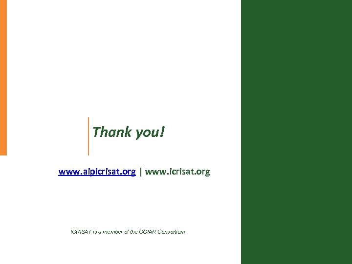 Thank you! www. aipicrisat. org | www. icrisat. org ICRISAT is a member of