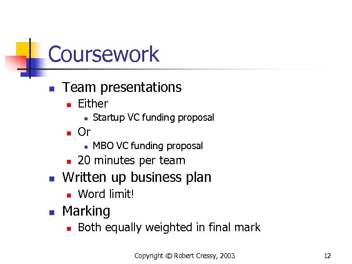 Coursework n Team presentations n Either n n Or n n n MBO VC