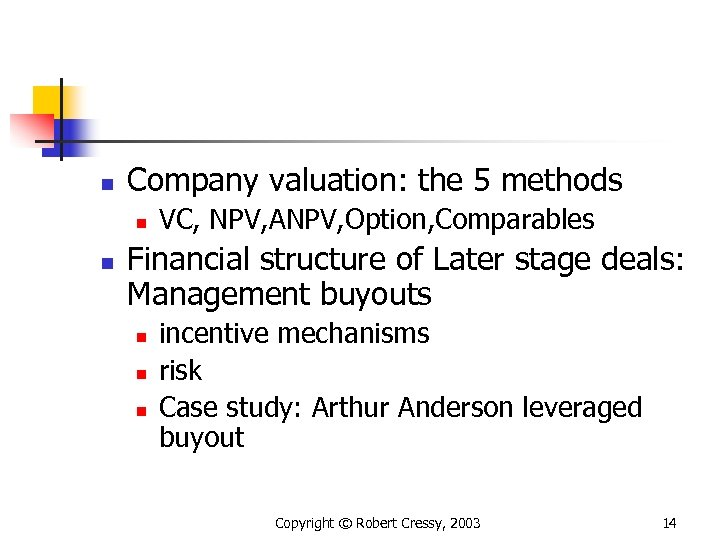 n Company valuation: the 5 methods n n VC, NPV, ANPV, Option, Comparables Financial