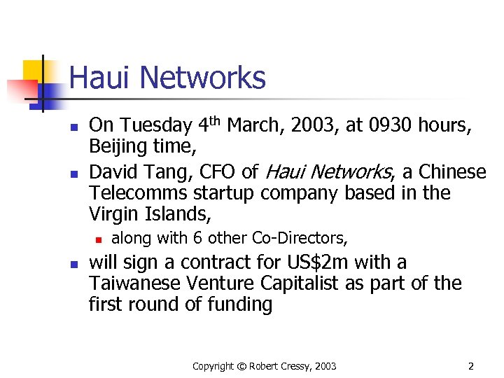 Haui Networks n n On Tuesday 4 th March, 2003, at 0930 hours, Beijing