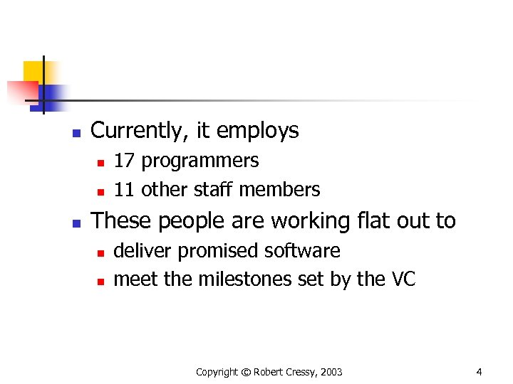 n Currently, it employs n n n 17 programmers 11 other staff members These