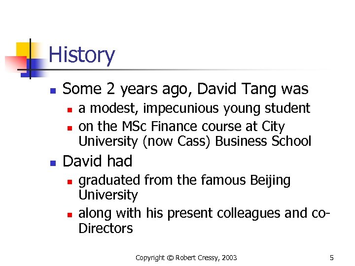 History n Some 2 years ago, David Tang was n n n a modest,