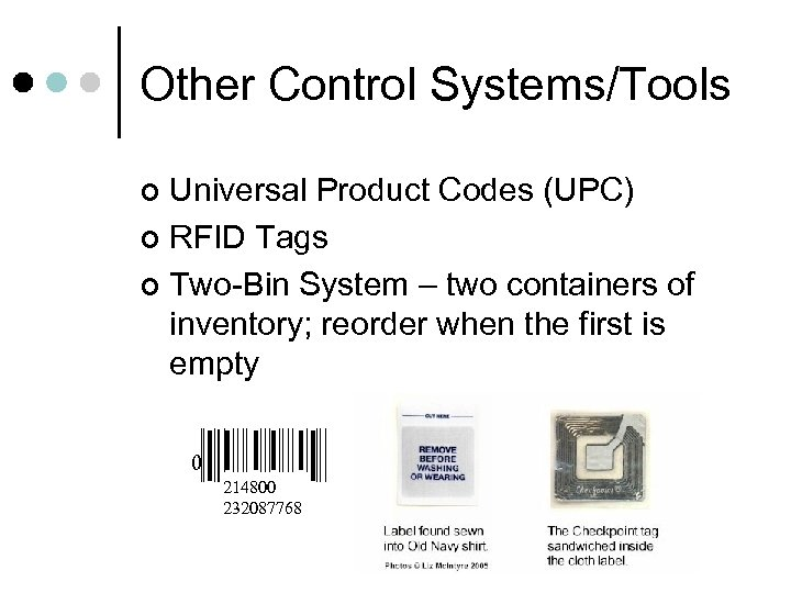 Other Control Systems/Tools Universal Product Codes (UPC) ¢ RFID Tags ¢ Two-Bin System –