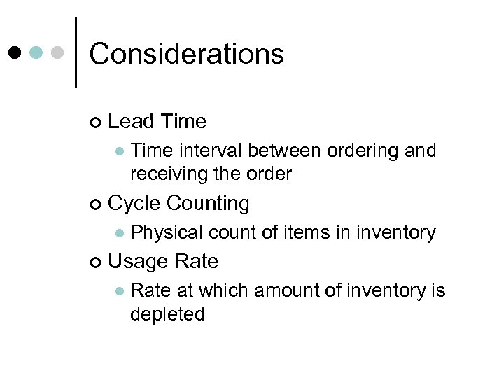 Considerations ¢ Lead Time l ¢ Cycle Counting l ¢ Time interval between ordering