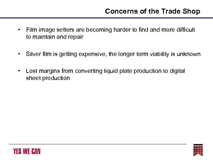 Concerns of the Trade Shop • Film image setters are becoming harder to find