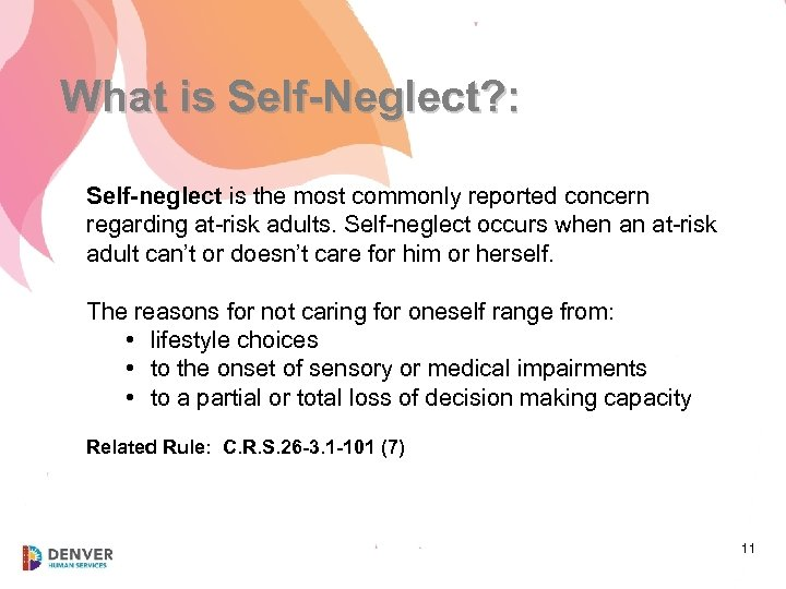 What is Self-Neglect? : Self-neglect is the most commonly reported concern regarding at-risk adults.