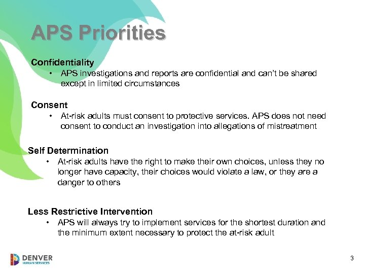 APS Priorities Confidentiality • APS investigations and reports are confidential and can't be shared