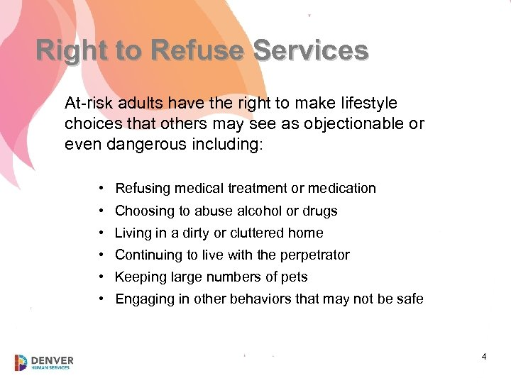 Right to Refuse Services At-risk adults have the right to make lifestyle choices that