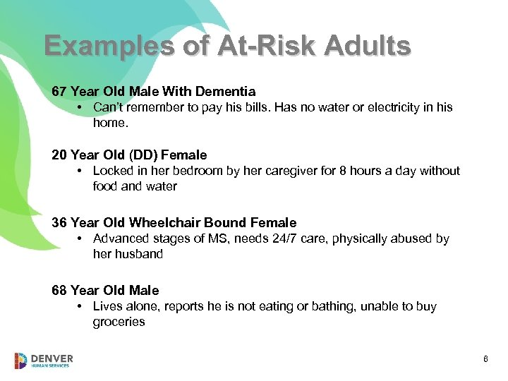 Examples of At-Risk Adults 67 Year Old Male With Dementia • Can't remember to