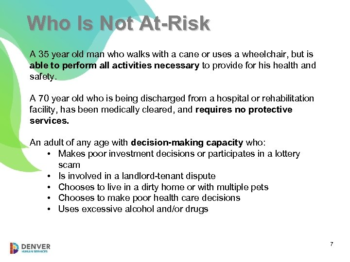 Who Is Not At-Risk A 35 year old man who walks with a cane