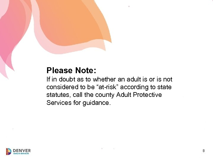 Please Note: If in doubt as to whether an adult is or is not