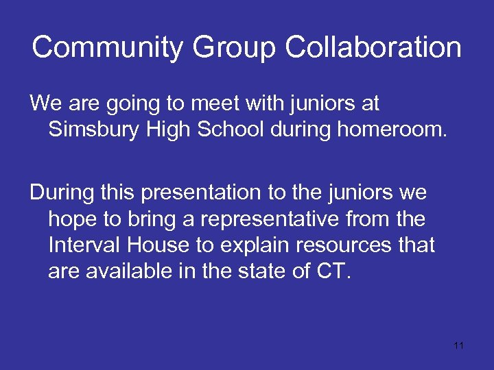 Community Group Collaboration We are going to meet with juniors at Simsbury High School