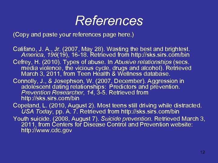 References (Copy and paste your references page here. ) Califano, J. A. , Jr.
