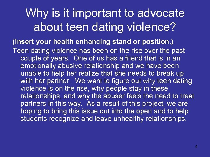 Why is it important to advocate about teen dating violence? (Insert your health enhancing