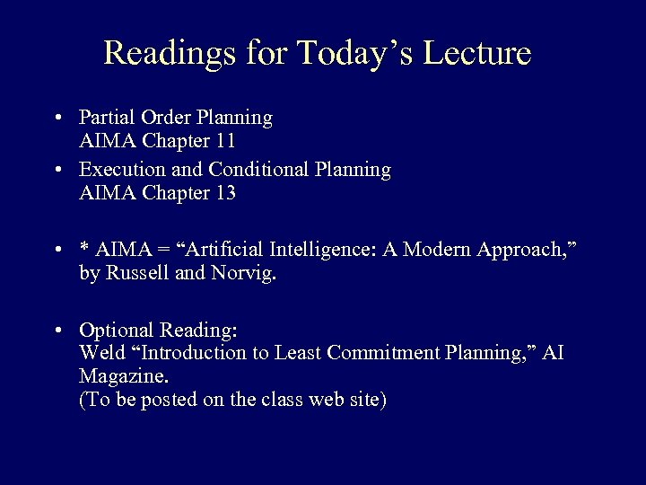 Readings for Today's Lecture • Partial Order Planning AIMA Chapter 11 • Execution and