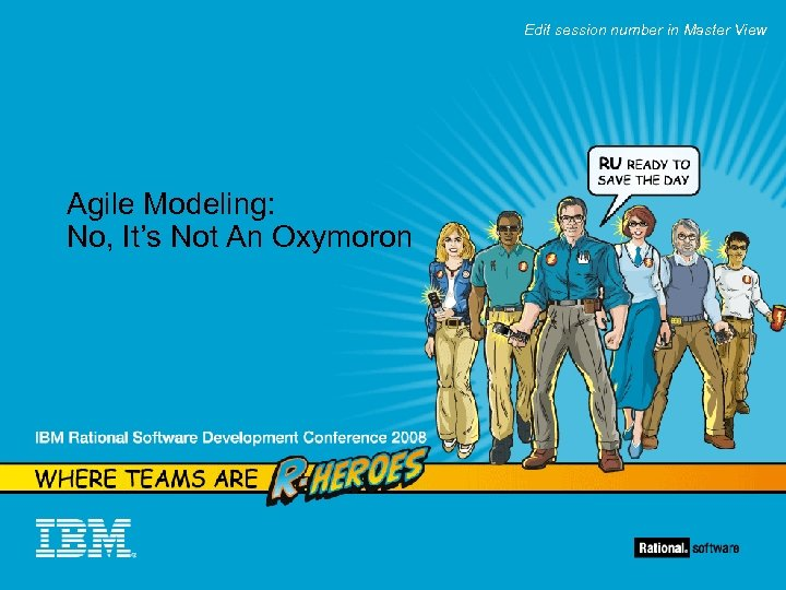Edit session number in Master View Agile Modeling: No, It's Not An Oxymoron