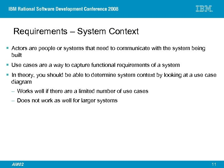 Requirements – System Context § Actors are people or systems that need to communicate