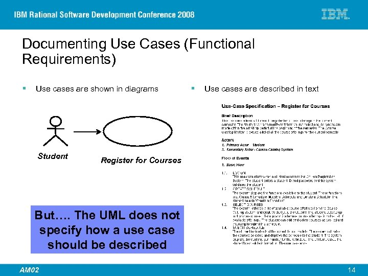 Documenting Use Cases (Functional Requirements) § Use cases are shown in diagrams Student §