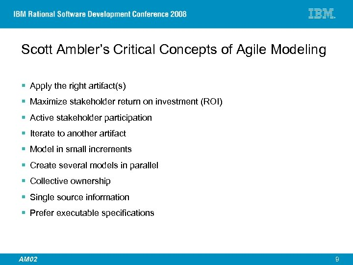 Scott Ambler's Critical Concepts of Agile Modeling § Apply the right artifact(s) § Maximize