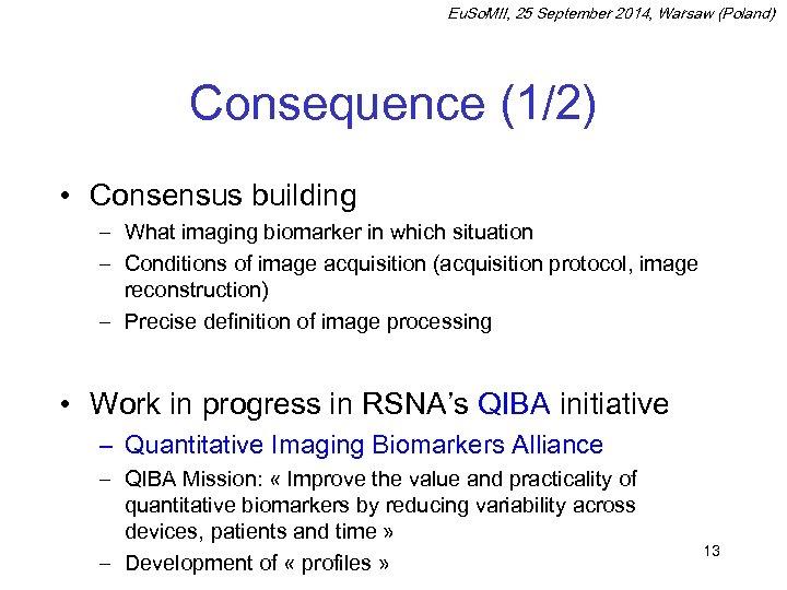 Eu. So. MII, 25 September 2014, Warsaw (Poland) Consequence (1/2) • Consensus building –