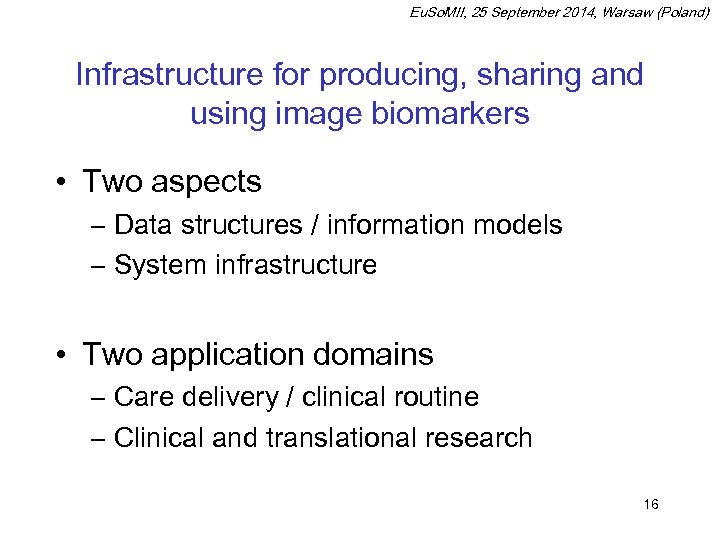 Eu. So. MII, 25 September 2014, Warsaw (Poland) Infrastructure for producing, sharing and using