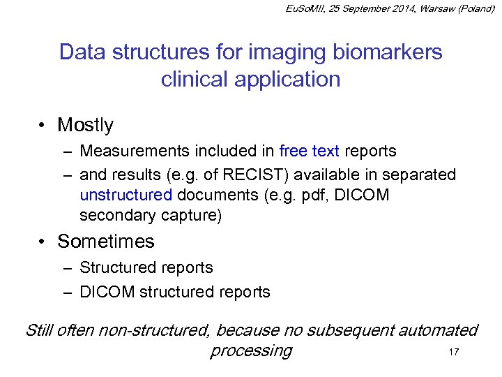 Eu. So. MII, 25 September 2014, Warsaw (Poland) Data structures for imaging biomarkers clinical