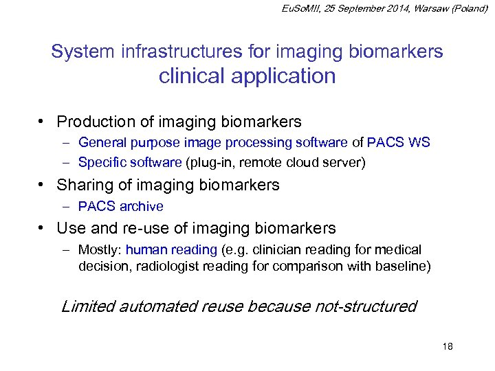 Eu. So. MII, 25 September 2014, Warsaw (Poland) System infrastructures for imaging biomarkers clinical