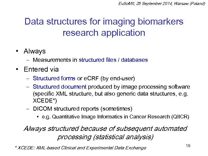 Eu. So. MII, 25 September 2014, Warsaw (Poland) Data structures for imaging biomarkers research