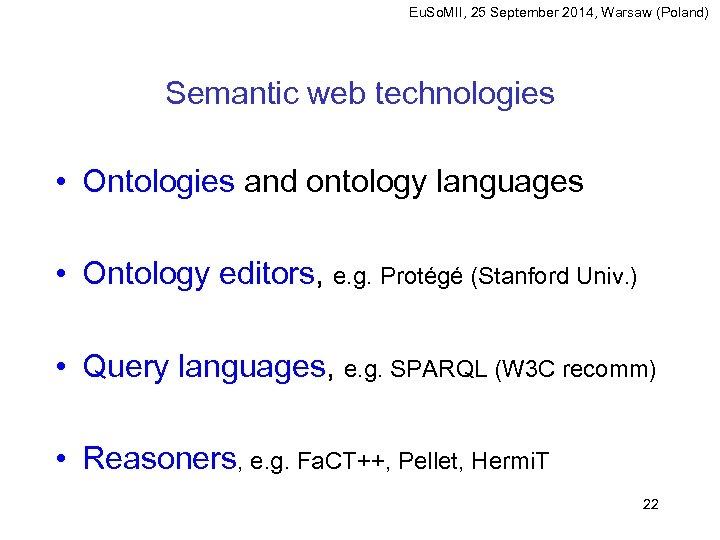Eu. So. MII, 25 September 2014, Warsaw (Poland) Semantic web technologies • Ontologies and