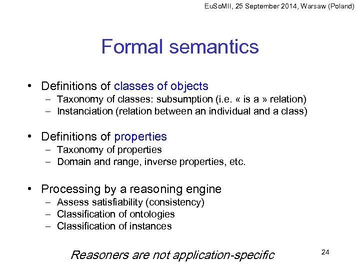 Eu. So. MII, 25 September 2014, Warsaw (Poland) Formal semantics • Definitions of classes