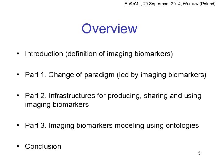 Eu. So. MII, 25 September 2014, Warsaw (Poland) Overview • Introduction (definition of imaging