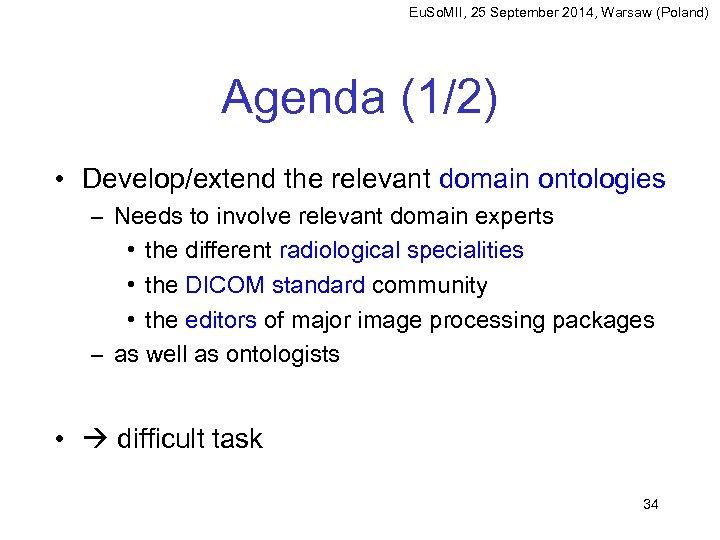 Eu. So. MII, 25 September 2014, Warsaw (Poland) Agenda (1/2) • Develop/extend the relevant