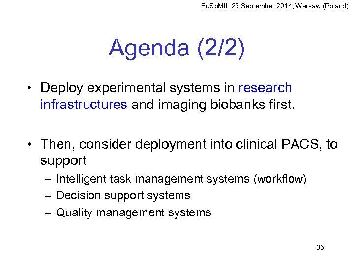 Eu. So. MII, 25 September 2014, Warsaw (Poland) Agenda (2/2) • Deploy experimental systems