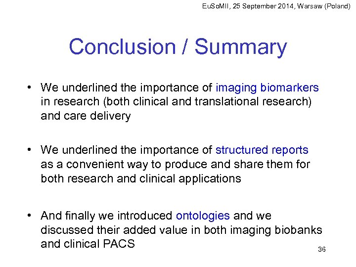 Eu. So. MII, 25 September 2014, Warsaw (Poland) Conclusion / Summary • We underlined