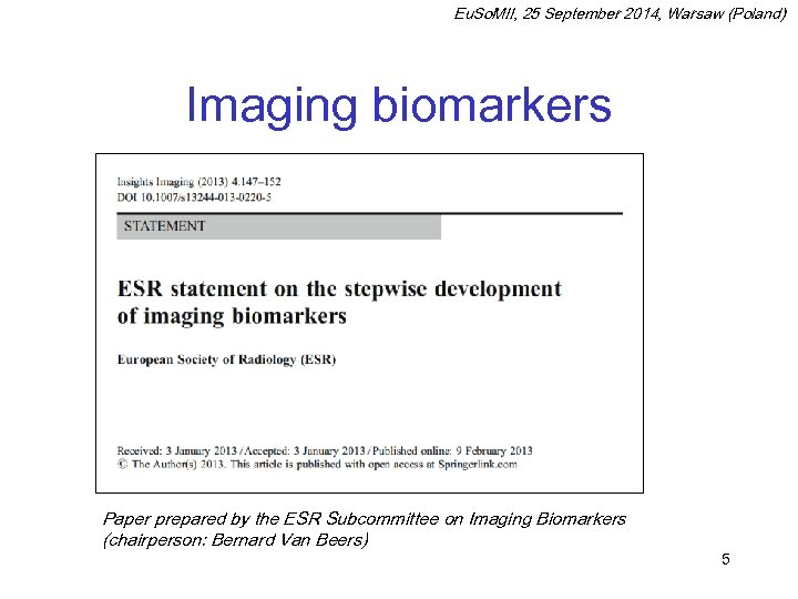 Eu. So. MII, 25 September 2014, Warsaw (Poland) Imaging biomarkers Paper prepared by the