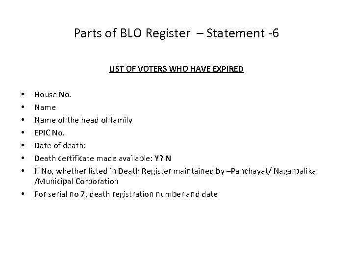 Parts of BLO Register – Statement -6 LIST OF VOTERS WHO HAVE EXPIRED •