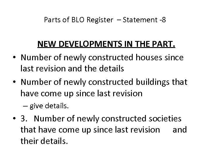 Parts of BLO Register – Statement -8 NEW DEVELOPMENTS IN THE PART. • Number