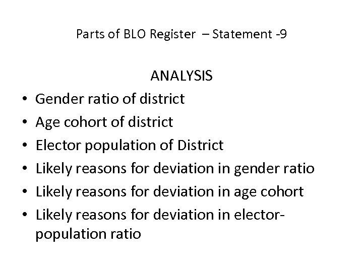 Parts of BLO Register – Statement -9 • • • ANALYSIS Gender ratio of