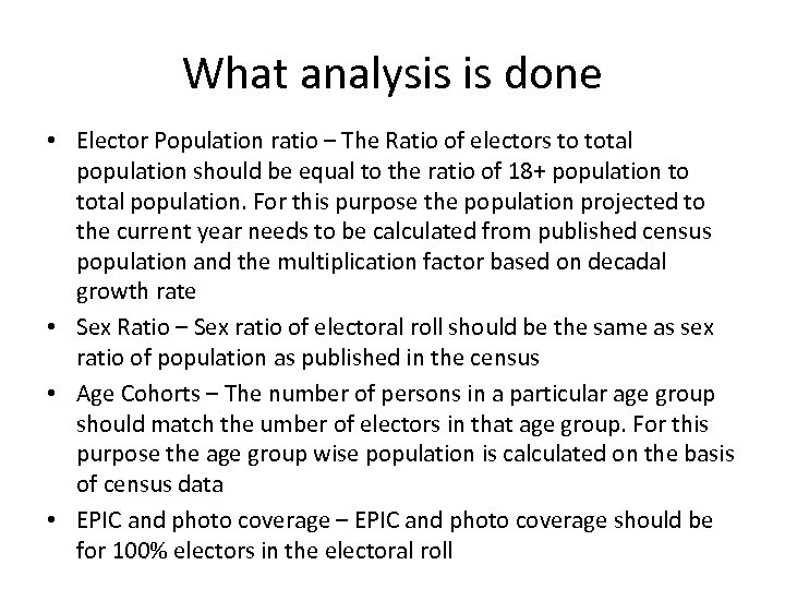 What analysis is done • Elector Population ratio – The Ratio of electors to